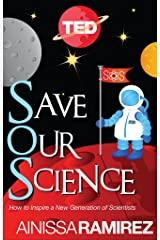 Save Our Science: How to Inspire a New Generation of Scientists (Kindle Single) (TED Books Book 29) Kindle Edition