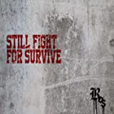 STILL FIGHT FOR SURVIVE
