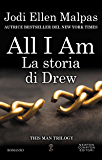 All I am. La storia di Drew (This Man Vol. 4)
