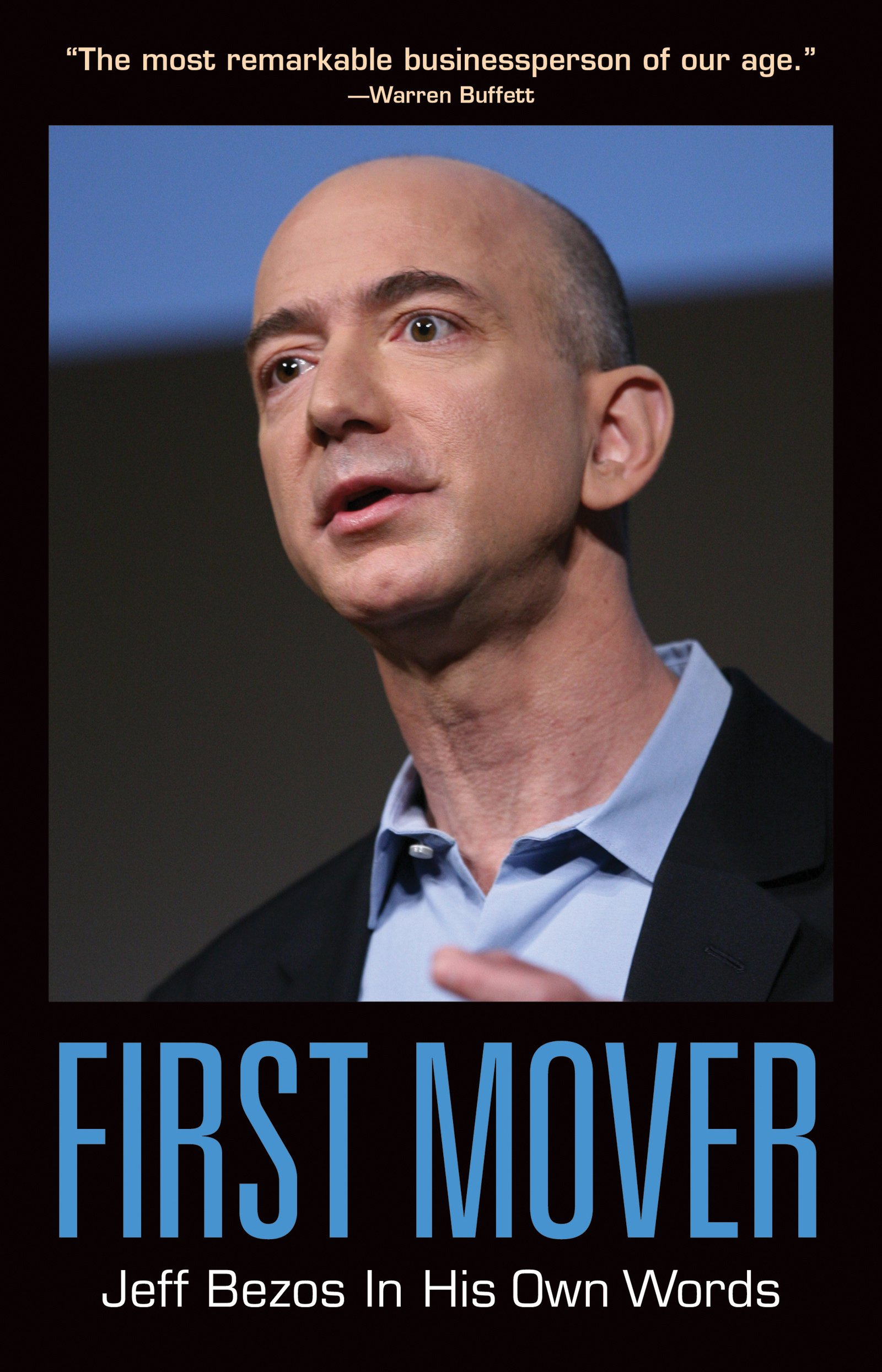 First Mover Jeff Bezos In His Own Words In Their Own Words Series