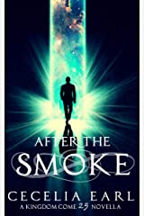 After the Smoke: Cole's Story (Kingdom Come, Book 2.5) Kindle Edition
