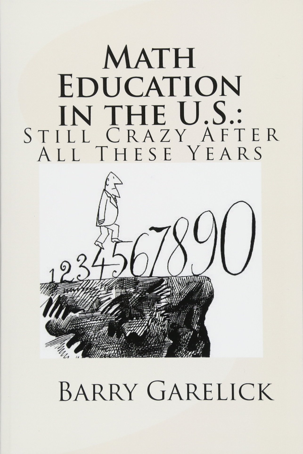 Math Education in the U.S.: Still Crazy After All These Years pdf