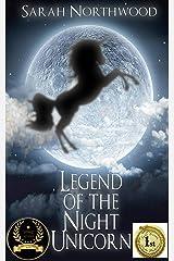 Legend of the Night Unicorn Kindle Edition