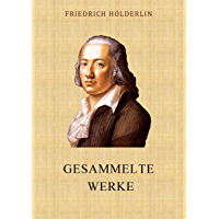 Hölderlin: Gesammelte Werke
