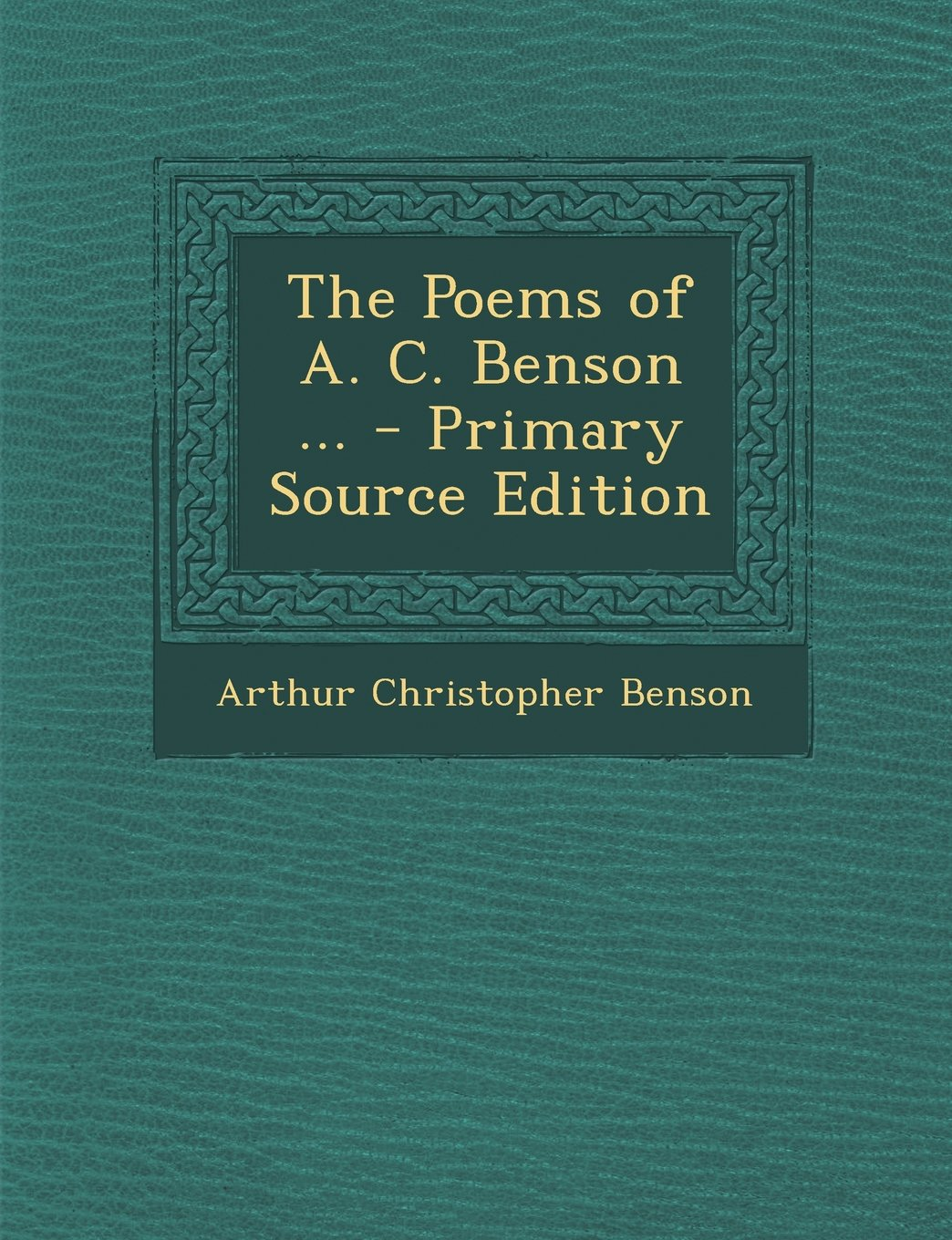 Read Online The Poems of A. C. Benson ... - Primary Source Edition pdf