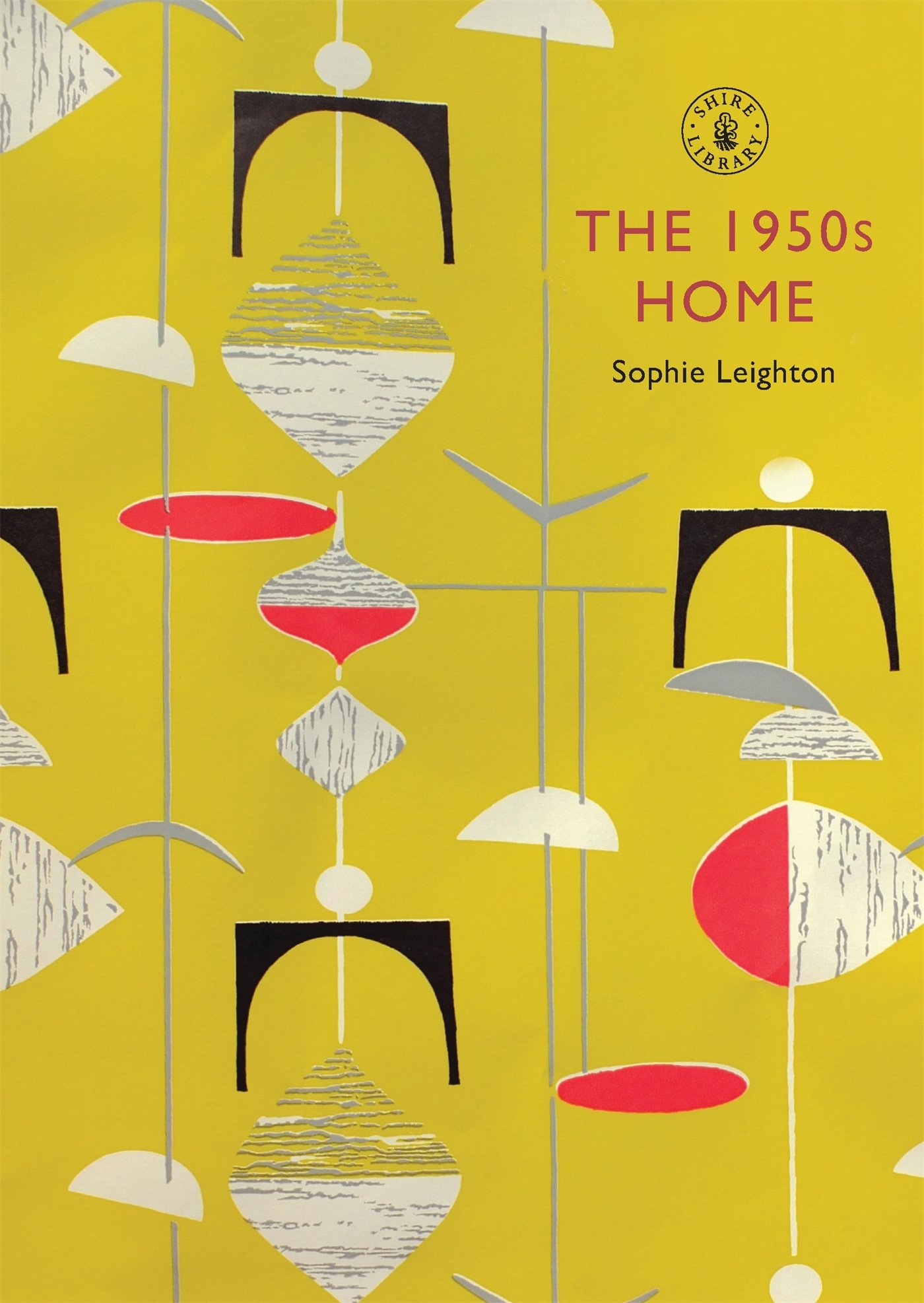 The 1950s Home Shire Library No 488 Amazon Co Uk Sophie Leighton Books