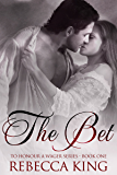 The Bet (To Honour A Wager Series Book 1)
