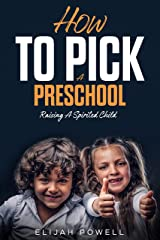 How To Pick A Preschool: Raising A Spirited Child Kindle Edition