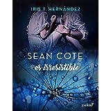Sean Cote es irresistible (Spanish Edition)