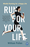Run for Your Life: Mindful Running for a Happy Life (English Edition)