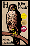 H Is for Hawk: National Book Critics Circle Award Finalist;Kirkus Prize Shortlist; Andrew Carnegie Award Finalist; Costa…