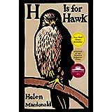 H Is for Hawk: National Book Critics Circle Award Finalist;Kirkus Prize Shortlist; Andrew Carnegie Award Finalist; Costa Book