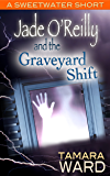 Jade O'Reilly and the Graveyard Shift (A Sweetwater Short Story)
