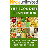 The PCOS Diet plan Ebook: The Mega Guide to Eating Healthy and be Free from PCOS Suffering (English Edition)