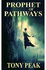 Prophet of Pathways Kindle Edition