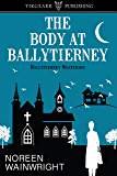 The Body at Ballytierney: Ballytierney Mysteries: #1