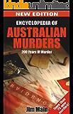 Encyclopedia of Australian Murders: 200 years of murder