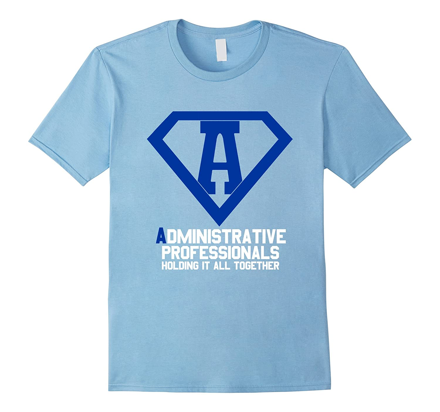 Administrative Professionals Holding It All Together Shirts-TH