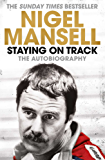Staying on Track: The Autobiography (English Edition)