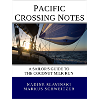 Pacific Crossing Notes: a Sailor's Guide to the Coconut Milk Run (Rolling Hitch Sailing Guides Book 1)