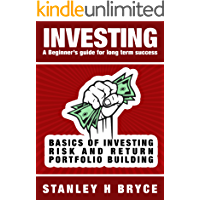 INVESTING: A BEGINNER'S GUIDE FOR LONG TERM SUCCESS: An Introduction to investing in Stocks & Bonds, Mutual Funds, Exchange Traded Funds, Real estate and Start-ups