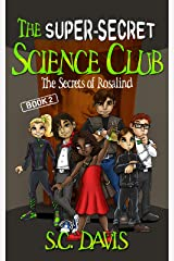 The Super-Secret Science Club: The Secrets of Rosalind Kindle Edition