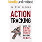 Action Tracking: Master Your Digital Marketing Strategy in Under 30 Days (English Edition)