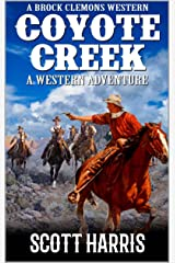 A Brock Clemons Western: Coyote Creek: A Western Adventure (The Brock Clemons Tales of the Old West Series Book 2) Kindle Edition