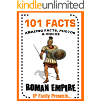 101 Facts... Roman Empire! Books for Kids. (101 History Facts for Kids Book 3)