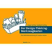 Der Design-Thinking-Werkzeugkasten: Eine Methodensammlung für kreative Macher