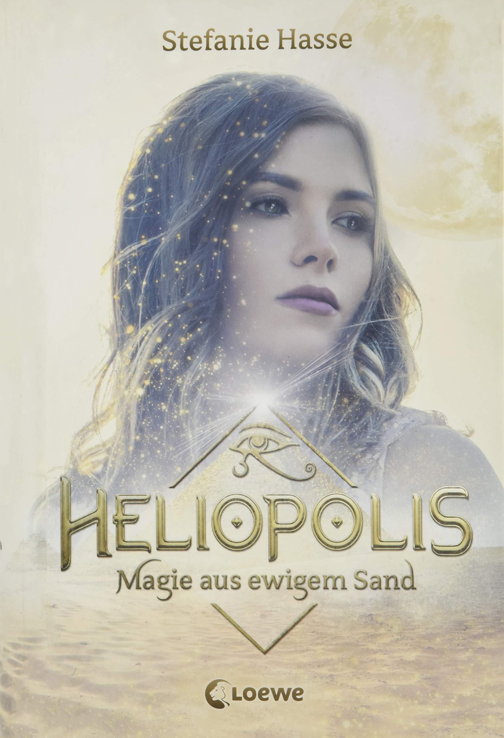 Heliopolis - Magie aus ewigem Sand Gebundenes Buch – 24. Juli 2018 Stefanie Hasse Loewe 3743200929 Arizona