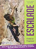 Escalade - S'Initier et Progresser - Nouvelle édition actualisée et complétée