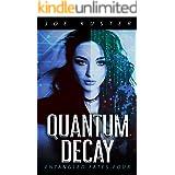 Quantum Decay: A Near-Future CyberPunk Thriller (Entangled Fates Book 4)