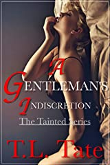 A Gentleman's Indiscretion: The Tainted Series Kindle Edition