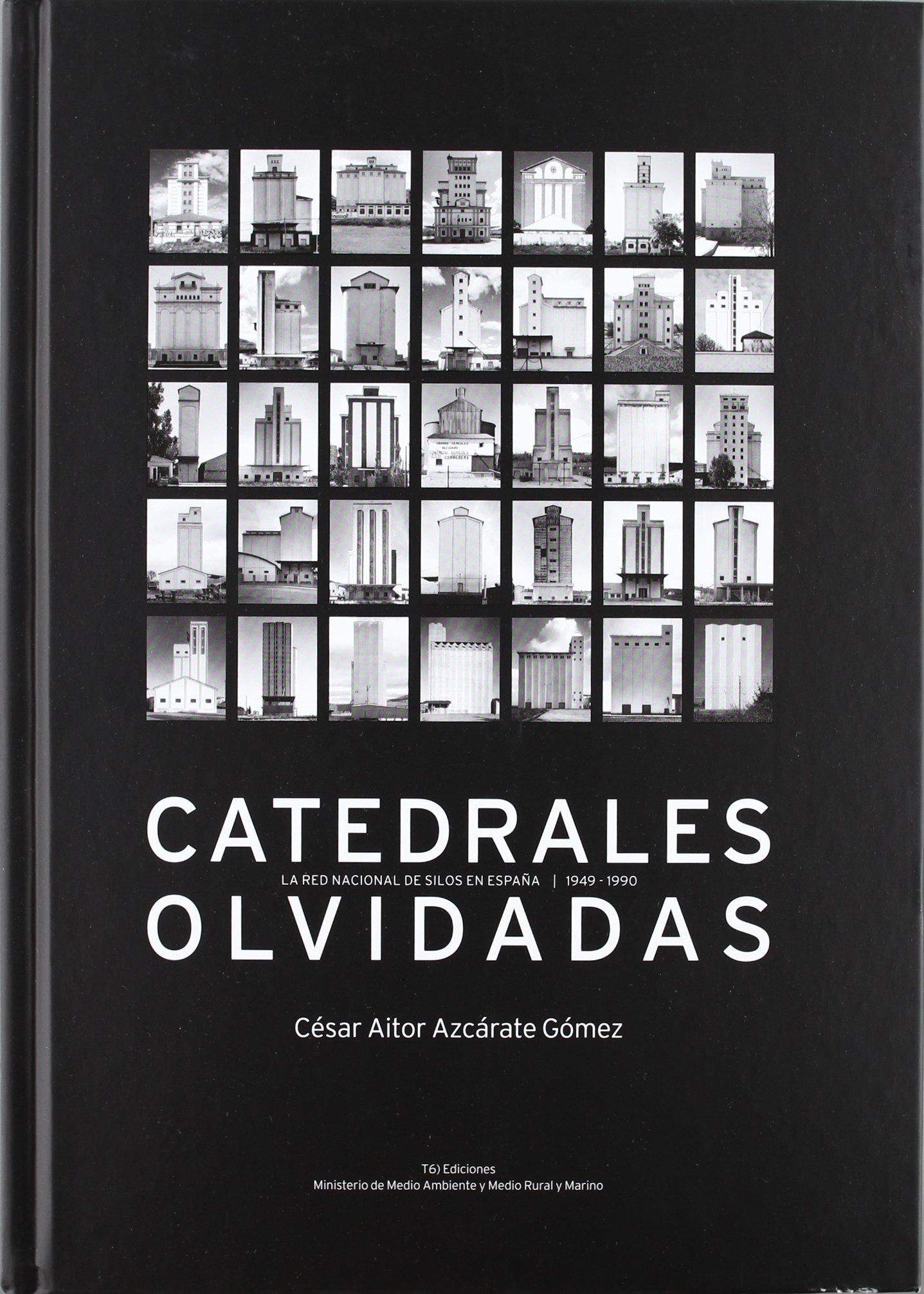 Catedrales olvidadas la red nacional de silos en España 1949-1990: Amazon.es: Azcarate Gomez, C.A.: Libros