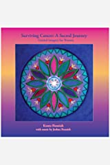 Surviving Cancer: A Sacred Journey for Women Guided Imagery Audio CD