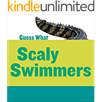Scaly Swimmers: Crocodile (Guess What)