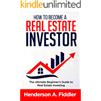 Real estate investor: The Ultimate Beginner's Guide to Real Estate Investing