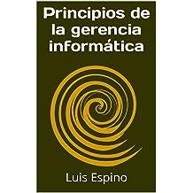 Principios de la gerencia informática (Spanish Edition) May 3, 2016