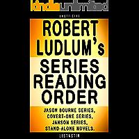 Robert Ludlum Series Reading Order: Series List - In Order: Jason Bourne series, Covert-One series, Janson series, Stand…