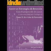 Asesor en Estrategias de Inversión: Tomo II: Servicios de Inversión (Guía de preparación de examen AMIB Figura 3 nº 2)