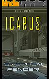 Icarus: A Beta Sector Novel (Kestrel Saga Book 2)