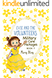 Evie and the Volunteers, Book 7: Military Care Packages (a heartwarming adventure for children ages 9-12)