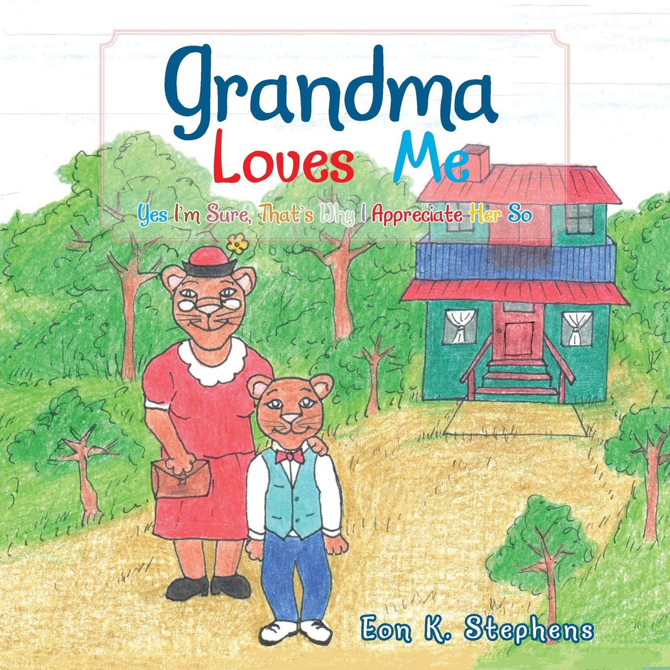Read Online Grandma Loves Me: Yes I'm Sure, That's Why I Appreciate Her So pdf