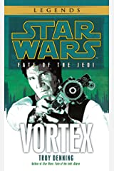 Vortex: Star Wars Legends (Fate of the Jedi) (Star Wars: Fate of the Jedi - Legends Book 6) Kindle Edition