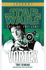 Vortex: Star Wars Legends (Fate of the Jedi) (Star Wars: Fate of the Jedi - Legends Book 6) Kindle Edition