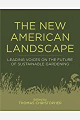 The New American Landscape: Leading Voices on the Future of Sustainable Gardening Hardcover
