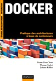 Docker : Pratique des architectures à base de conteneurs (Etude, développement et intégration)