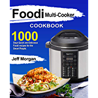 Foodi Multi-Cooker Cookbook : 1000 Days Quick and Delicious Foodi Recipes for the Smart People (English Edition)