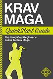 Krav Maga QuickStart Guide: The Simplified Beginner's Guide to Krav Maga